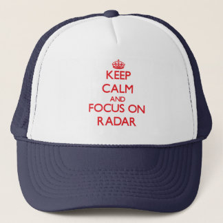 Keep Calm and focus on Radar Trucker Hat