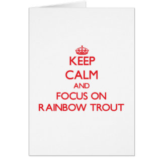 Keep Calm and focus on Rainbow Trout Greeting Card