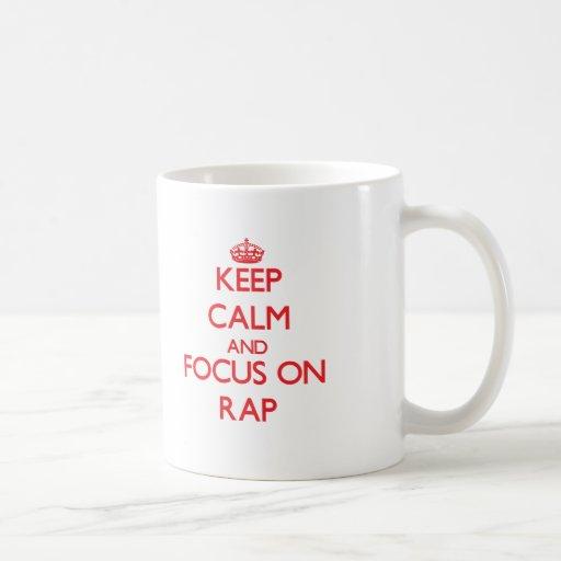 Keep Calm and focus on Rap Mug