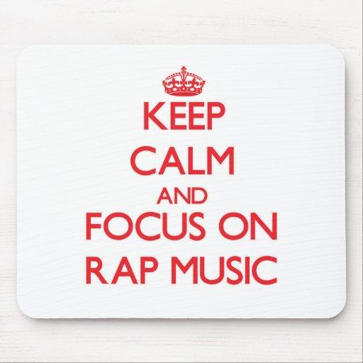 Keep Calm and focus on Rap Music Mousepads