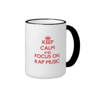 Keep Calm and focus on Rap Music Coffee Mugs