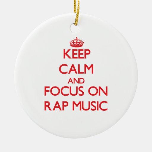 Keep Calm and focus on Rap Music Christmas Ornaments