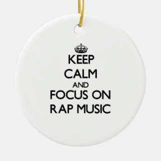 Keep Calm and focus on Rap Music Christmas Tree Ornament