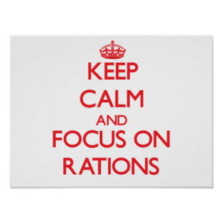 Keep Calm and focus on Rations Print