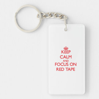 Keep Calm and focus on Red Tape Rectangular Acrylic Key Chains