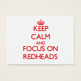 Keep Calm and focus on Redheads Business Card