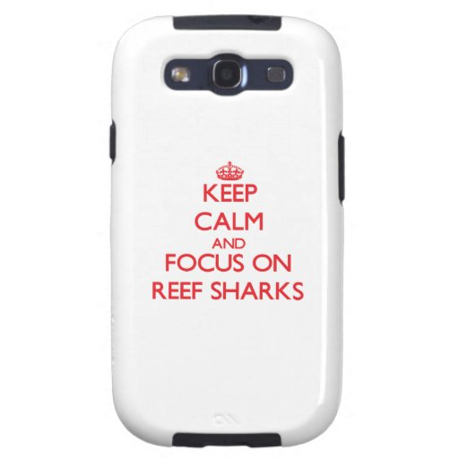 Keep calm and focus on Reef Sharks Samsung Galaxy S3 Covers