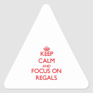 Keep Calm and focus on Regals Triangle Stickers