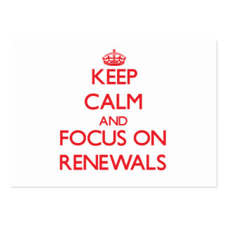Keep Calm and focus on Renewals Business Cards