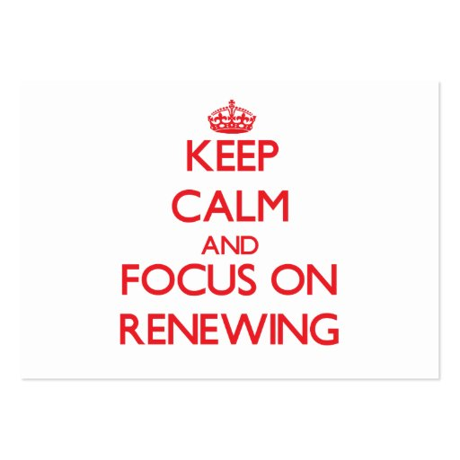 Keep Calm and focus on Renewing Business Card Templates