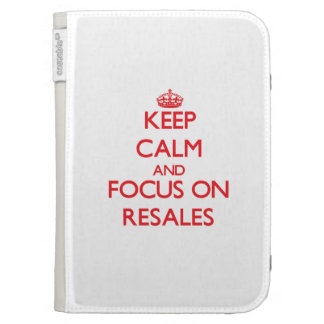 Keep Calm and focus on Resales Cases For Kindle
