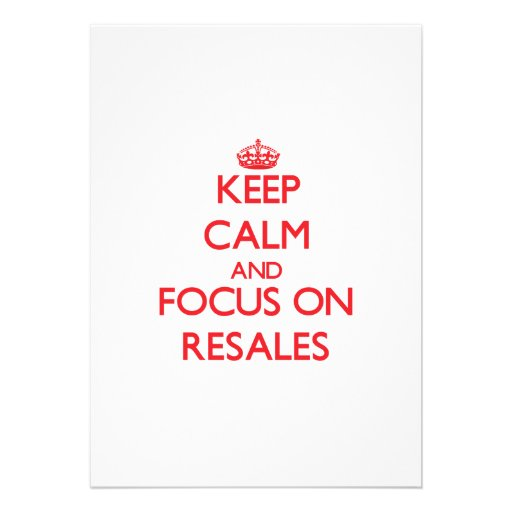 Keep Calm and focus on Resales Cards
