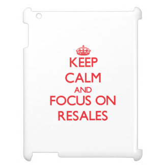Keep Calm and focus on Resales Case For The iPad 2 3 4