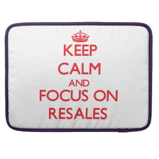Keep Calm and focus on Resales MacBook Pro Sleeves