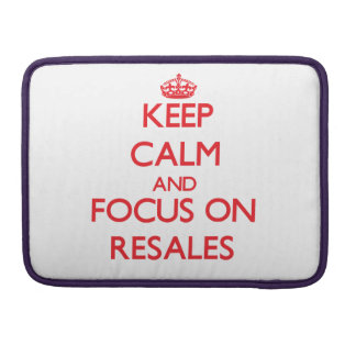 Keep Calm and focus on Resales Sleeve For MacBook Pro