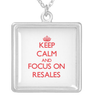 Keep Calm and focus on Resales Custom Jewelry