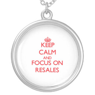 Keep Calm and focus on Resales Necklace