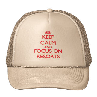 Keep Calm and focus on Resorts Trucker Hats