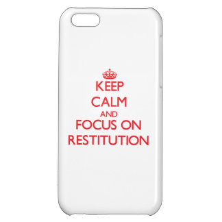 Keep Calm and focus on Restitution iPhone 5C Case
