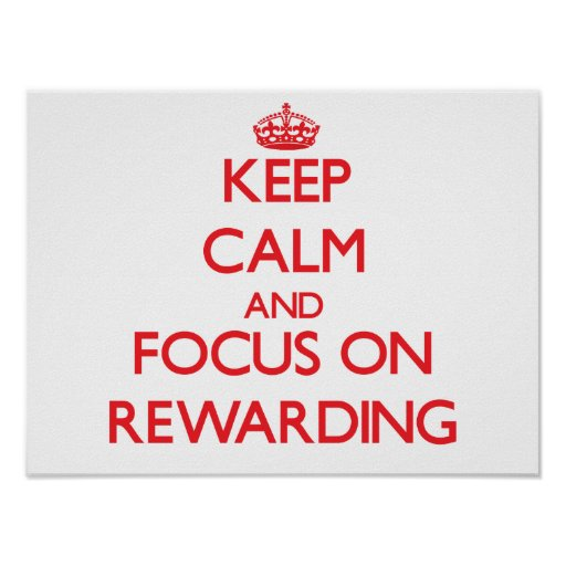 Keep Calm and focus on Rewarding Posters