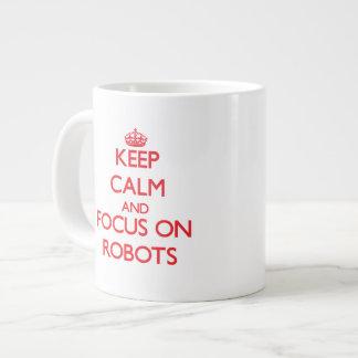 Keep calm and focus on Robots Large Coffee Mug