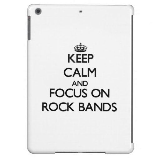 Keep Calm and focus on Rock Bands iPad Air Cover