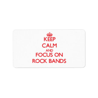 Keep Calm and focus on Rock Bands Personalized Address Label