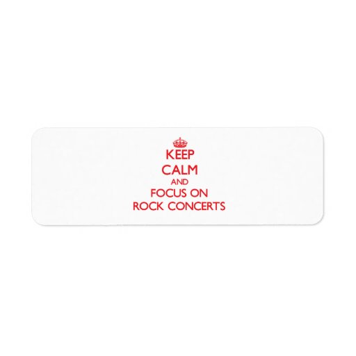 Keep Calm and focus on Rock Concerts Labels