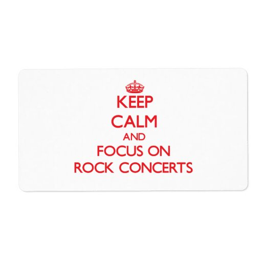 Keep Calm and focus on Rock Concerts Shipping Labels