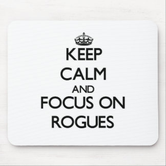 Keep Calm and focus on Rogues Mouse Pad