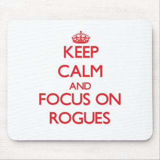 Keep Calm and focus on Rogues Mousepads