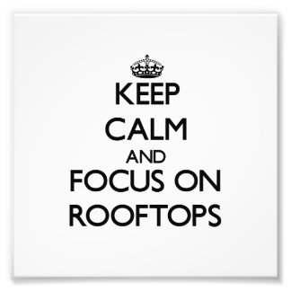 Keep Calm and focus on Rooftops Photo