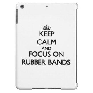 Keep Calm and focus on Rubber Bands Case For iPad Air