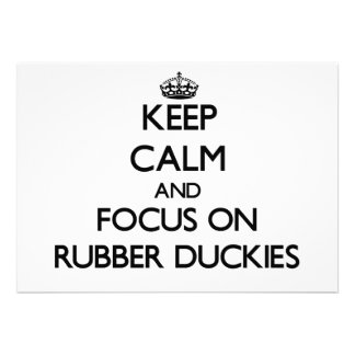Keep Calm and focus on Rubber Duckies Invitation