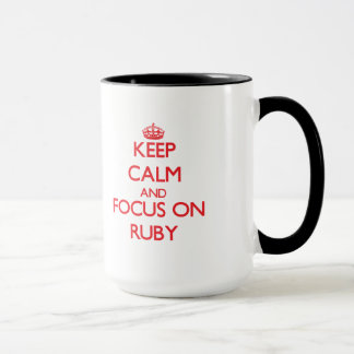 Keep Calm and focus on Ruby Mug