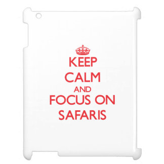 Keep Calm and focus on Safaris iPad Case