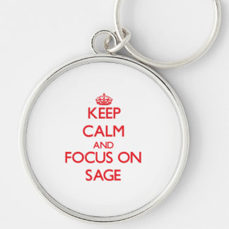Keep Calm and focus on Sage Key Chains