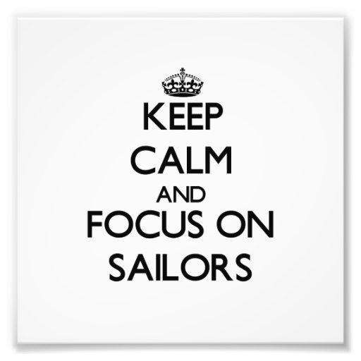 Keep Calm and focus on Sailors Photo