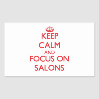 Keep Calm and focus on Salons Rectangle Stickers