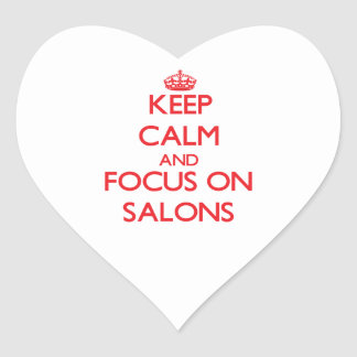 Keep Calm and focus on Salons Heart Stickers