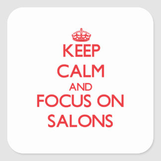 Keep Calm and focus on Salons Square Stickers