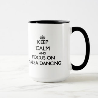 Keep Calm and focus on Salsa Dancing Mug