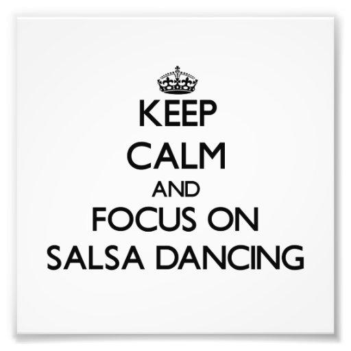 Keep Calm and focus on Salsa Dancing Photograph