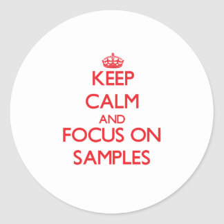 Keep Calm and focus on Samples Sticker