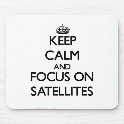 Keep Calm and focus on Satellites Mousepad