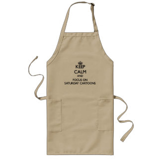 Keep Calm and focus on Saturday Cartoons Aprons