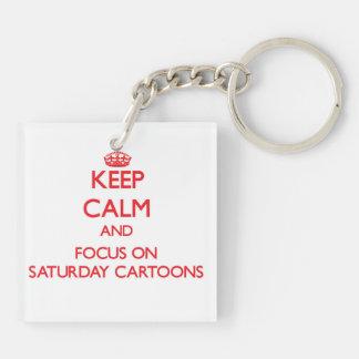 Keep Calm and focus on Saturday Cartoons Acrylic Key Chain