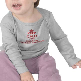 Keep Calm and focus on Saturday Cartoons Tee Shirt