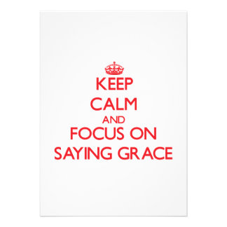 Keep Calm and focus on Saying Grace Custom Announcements
