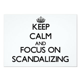 Keep Calm and focus on Scandalizing Custom Invites